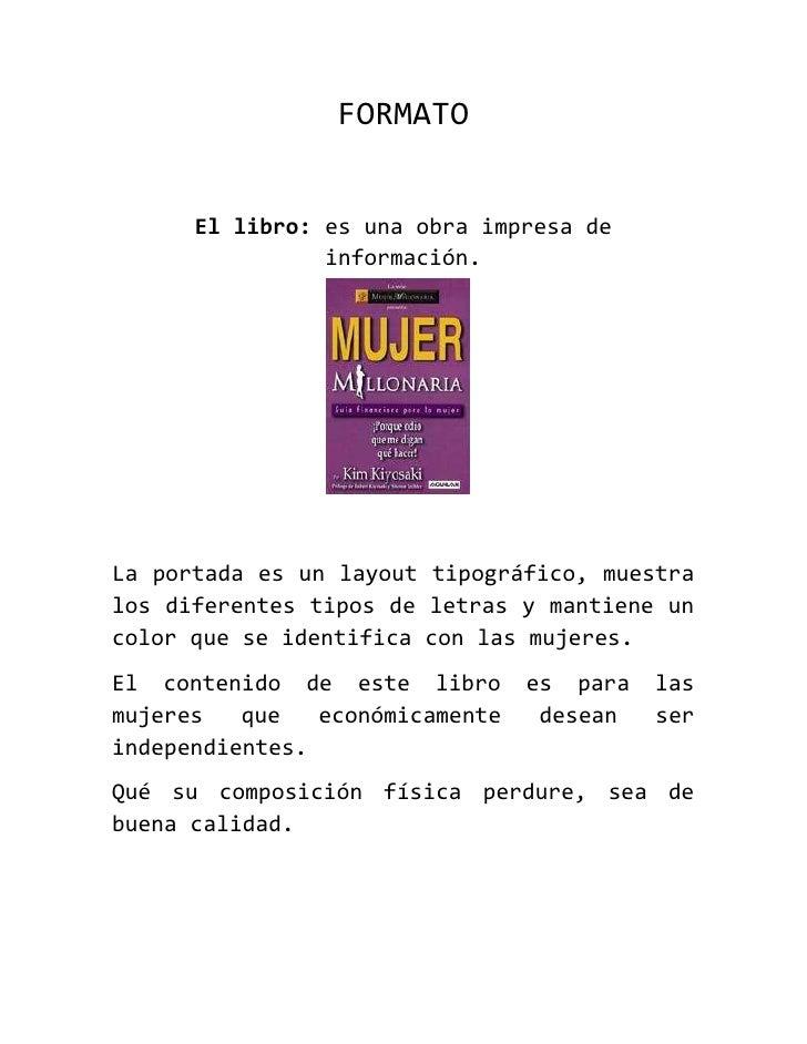 FORMATO<br />2063115643255El libro: es una obra impresa de información.<br />La portada es un layout tipográfico, muestra ...