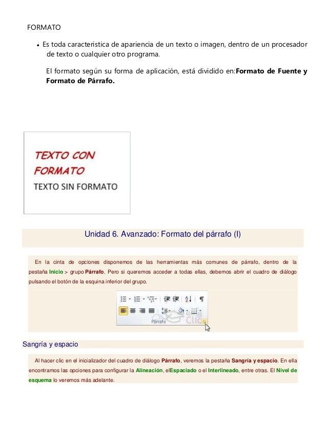 FORMATO Es toda caracteristica de apariencia de un texto o imagen, dentro de un procesador de texto o cualquier otro progr...