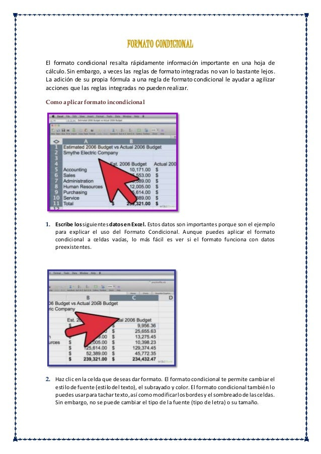 FORMATO CONDICIONAL El formato condicional resalta rápidamente información importante en una hoja de cálculo. Sin embargo,...