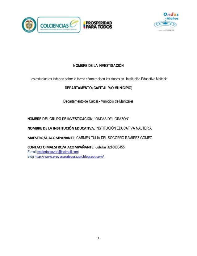1 NOMBRE DE LA INVESTIGACIÓN Los estudiantes indagan sobre la forma cómo reciben las clases en Institución Educativa Malte...