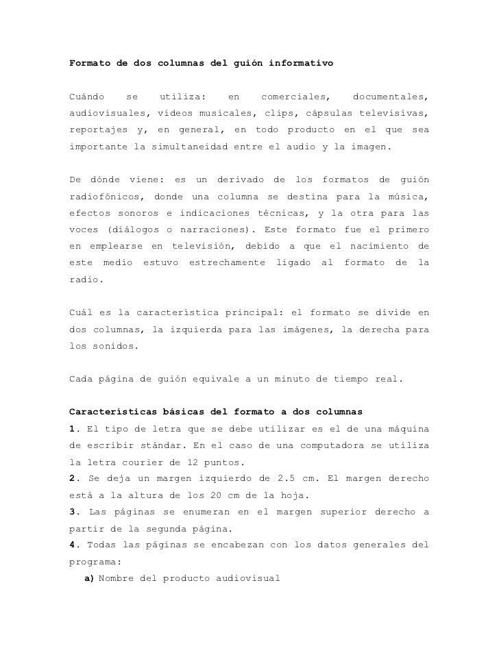Formato de dos columnas del guión informativoCuándo      se     utiliza:     en    comerciales,       documentales,audiovi...