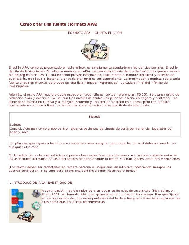 Como citar una fuente (formato APA)                                      FORMATO APA – QUINTA EDICIÓNEl estilo APA, como e...