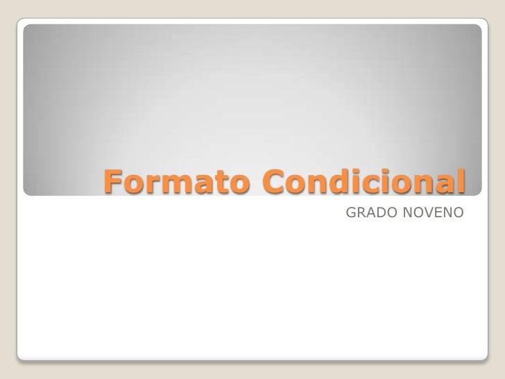 Formato Condicional <br />GRADO NOVENO<br />