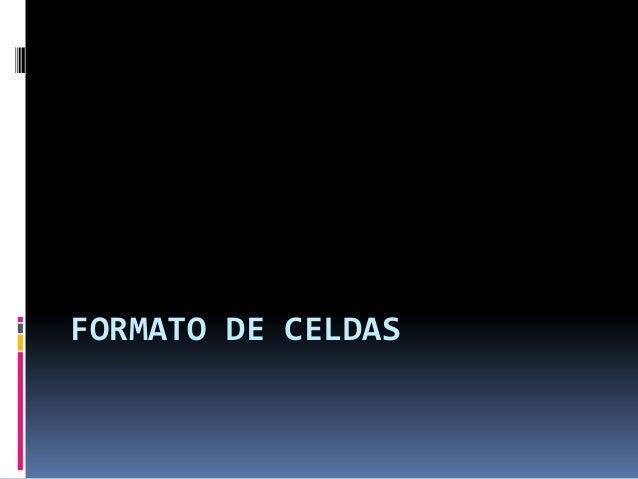 FORMATO DE CELDAS