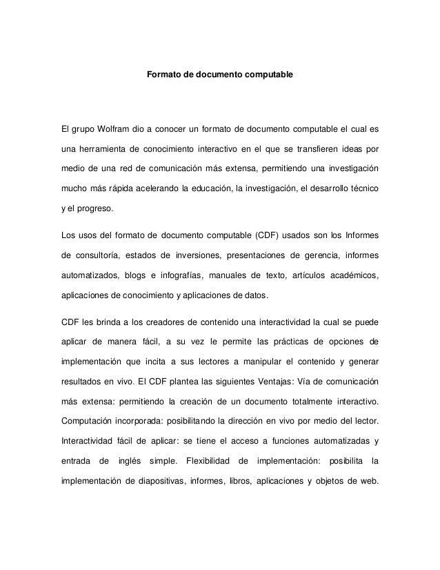 Formato de documento computable El grupo Wolfram dio a conocer un formato de documento computable el cual es una herramien...