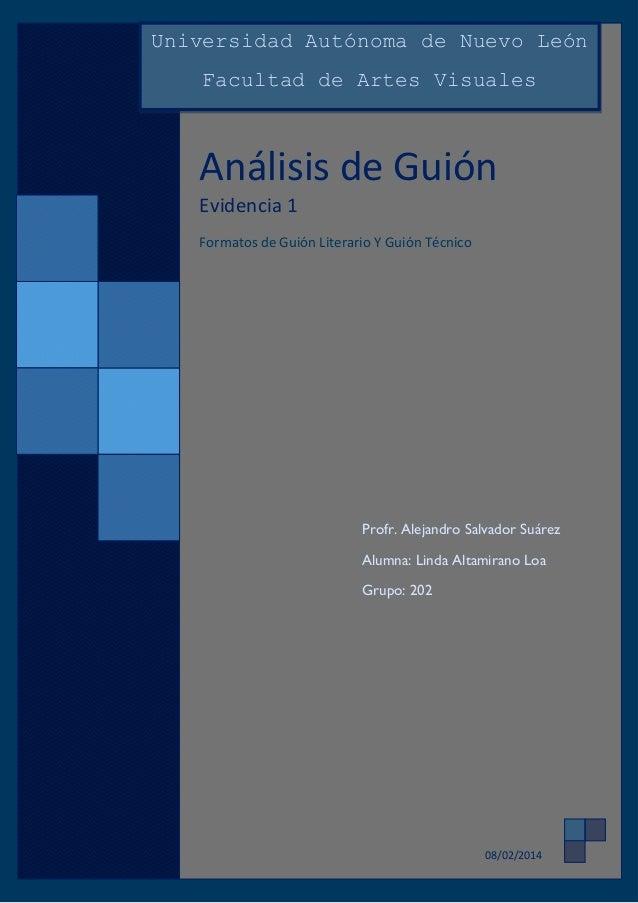 Análisis de Guión Evidencia 1 Formatos de Guión Literario Y Guión Técnico 08/02/2014 Universidad Autónoma de Nuevo León Fa...