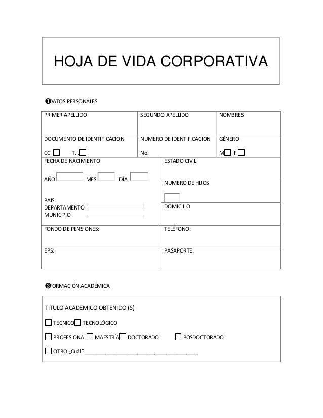 HOJA DE VIDA CORPORATIVA❶DATOS PERSONALESPRIMER APELLIDO                     SEGUNDO APELLIDO           NOMBRESDOCUMENTO D...