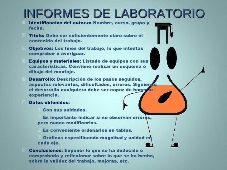 INFORMES DE LABORATORIO <ul><li>Identificación del autor-a:  Nombre, curso, grupo y fecha. </li></ul><ul><li>Titulo:   Deb...