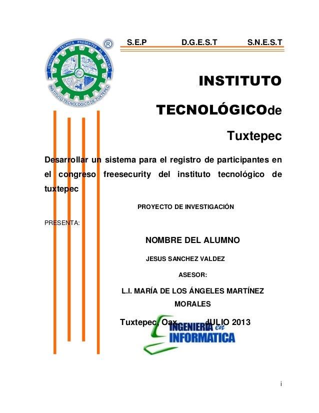 i INSTITUTO TECNOLÓGICOde Tuxtepec Desarrollar un sistema para el registro de participantes en el congreso freesecurity de...