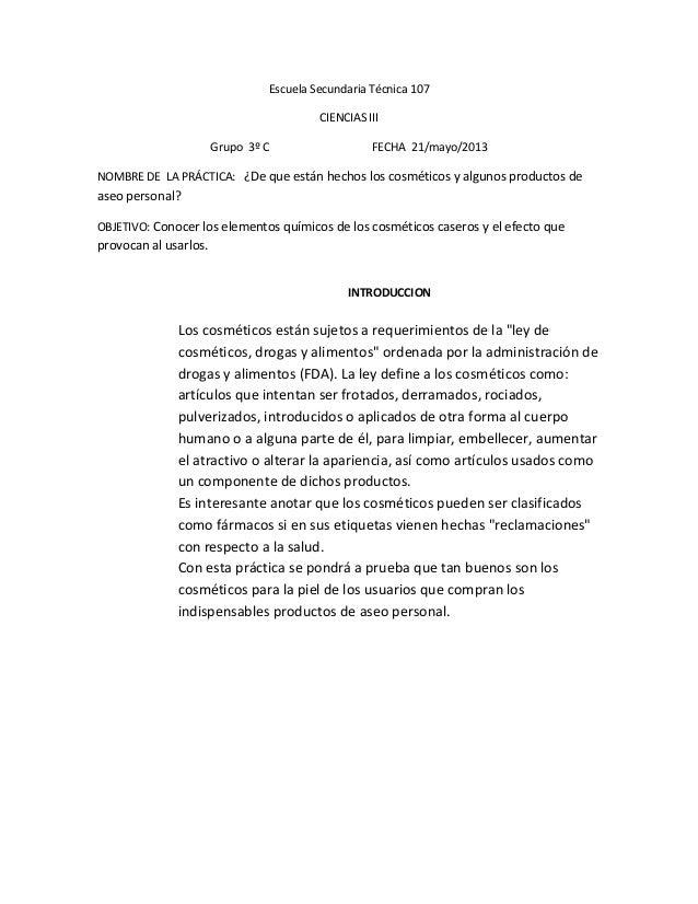 Escuela Secundaria Técnica 107CIENCIAS IIIGrupo 3º C FECHA 21/mayo/2013NOMBRE DE LA PRÁCTICA: ¿De que están hechos los cos...