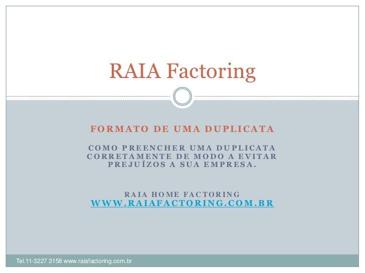 RAIA Factoring                          FORMATO DE UMA DUPLICATA                         COMO PREENCHER UMA DUPLICATA     ...