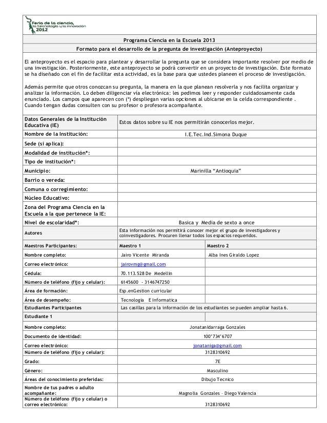 Programa Ciencia en la Escuela 2013Formato para el desarrollo de la pregunta de investigación (Anteproyecto)El anteproyect...