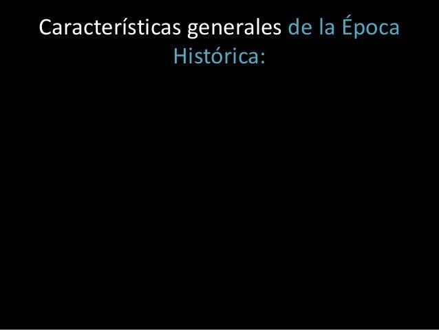 Características generales de la Época Histórica: