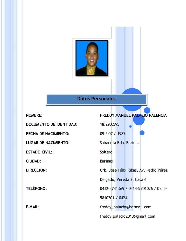 Datos PersonalesNOMBRE:                         FREDDY MANUEL PALACIO PALENCIADOCUMENTO DE IDENTIDAD:         18.290.595FE...
