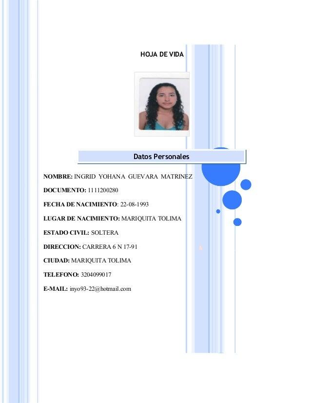 HOJA DE VIDA NOMBRE: INGRID YOHANA GUEVARA MATRINEZ DOCUMENTO: 1111200280 FECHA DE NACIMIENTO: 22-08-1993 LUGAR DE NACIMIE...