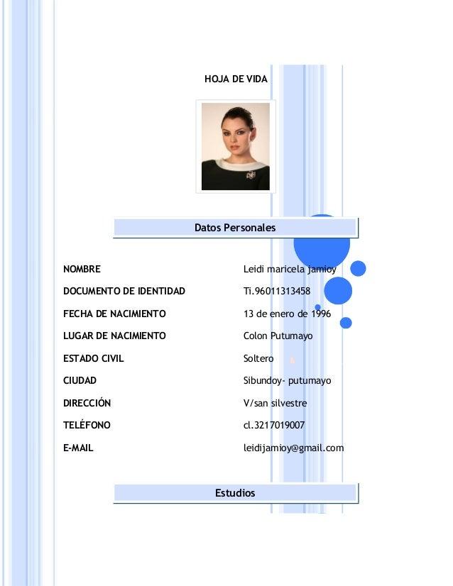 HOJA DE VIDA                         Datos PersonalesNOMBRE                            Leidi maricela jamioyDOCUMENTO DE I...