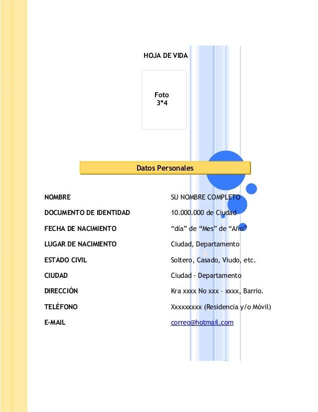 HOJA DE VIDA  Foto 3*4  Datos Personales  NOMBRE  SU NOMBRE COMPLETO  DOCUMENTO DE IDENTIDAD  10.000.000 de Ciudad  FECHA ...