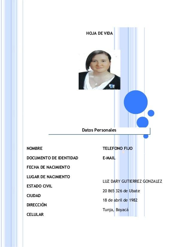 HOJA DE VIDA NOMBRE DOCUMENTO DE IDENTIDAD FECHA DE NACIMIENTO LUGAR DE NACIMIENTO ESTADO CIVIL CIUDAD DIRECCIÓN CELULAR T...