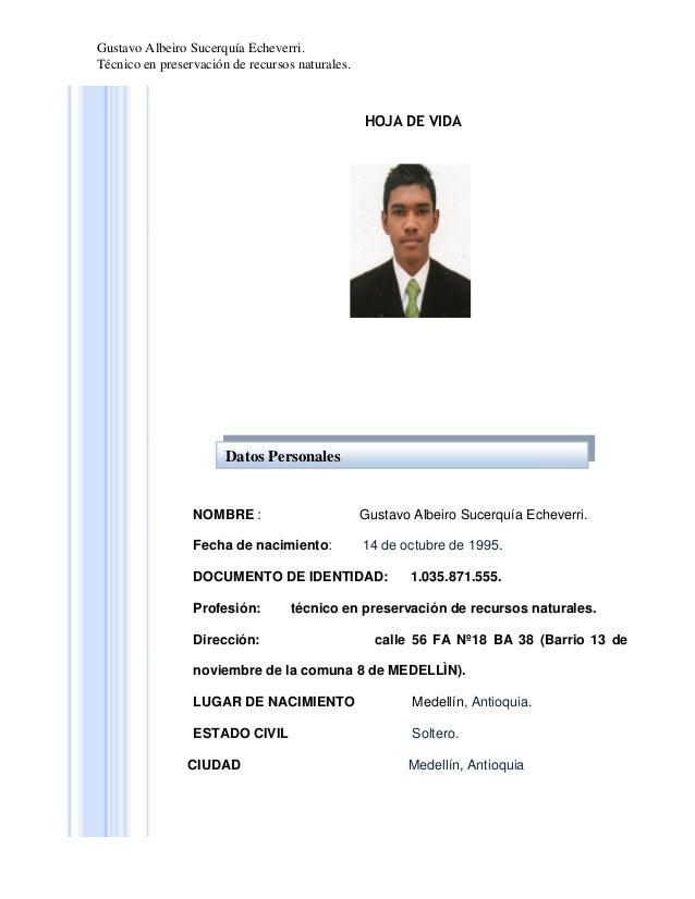 Gustavo Albeiro Sucerquía Echeverri. Técnico en preservación de recursos naturales.  HOJA DE VIDA  Datos Personales  NOMBR...