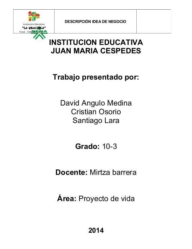 INSTITUCION EDUCATIVA  JUAN MARIA CESPEDES  Trabajo presentado por:  David Angulo Medina  Cristian Osorio  Santiago Lara  ...