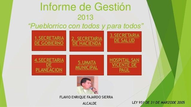 """Informe de Gestión 2013 """"Pueblorrico con todos y para todos"""" 1.SECRETARIA DE GOBIERNO  2. SECRETARIA DE HACIENDA  4.SECRET..."""