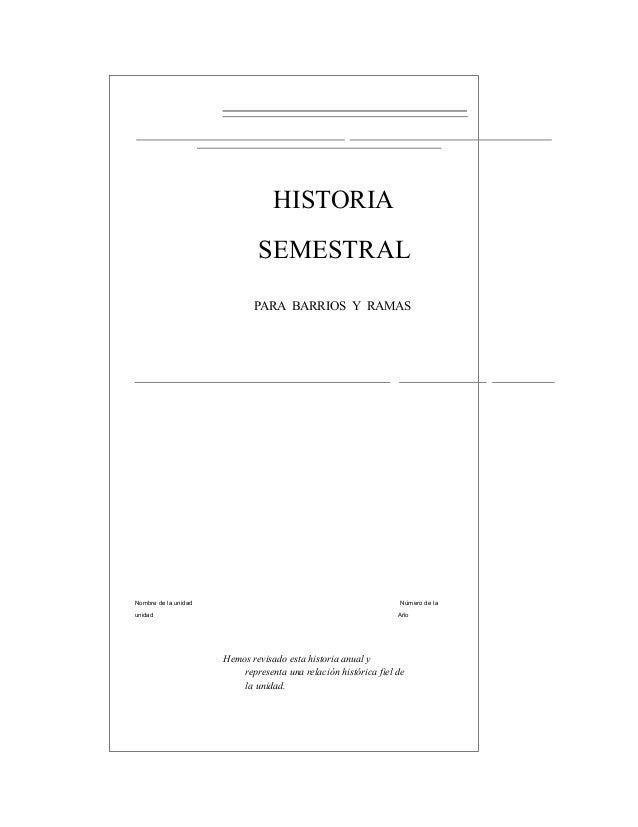 HISTORIA SEMESTRAL PARA BARRIOS Y RAMAS Nombre de la unidad Número de la unidad Año Hemos revisado esta historia anual y r...