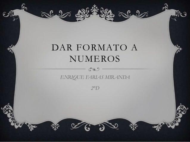 DAR FORMATO ANUMEROSENRIQUE FARIAS MIRANDA2°D
