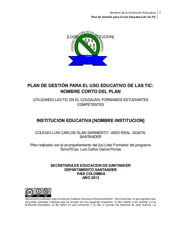 Nombre de la Institución Educativa Plan de Gestión para el Uso Educativo de las TIC  [LOGO DE LA INSTITUCION]  DIOS, CIENC...