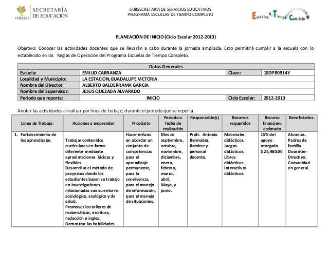 SUBSECRETARIA DE SERVICIOS EDUCATIVOSPROGRAMA ESCUELAS DE TIEMPO COMPLETOPLANEACIÓN DE INICIO (Ciclo Escolar 2012-2013)Obj...