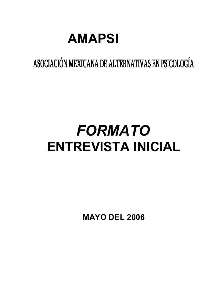 AMAPSI        FORMATO ENTREVISTA INICIAL         MAYO DEL 2006