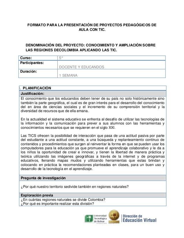 FORMATO PARA LA PRESENTACIÓN DE PROYECTOS PEDAGÓGICOS DE AULA CON TIC.  DENOMINACIÓN DEL PROYECTO: CONOCIMIENTO Y AMPLIACI...