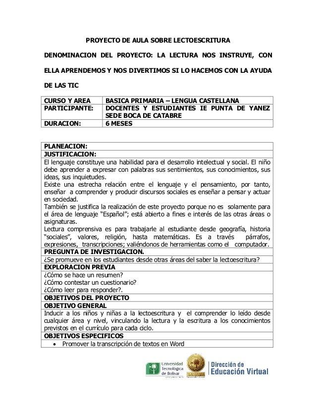 PROYECTO DE AULA SOBRE LECTOESCRITURA DENOMINACION DEL PROYECTO: LA LECTURA NOS INSTRUYE, CON ELLA APRENDEMOS Y NOS DIVERT...