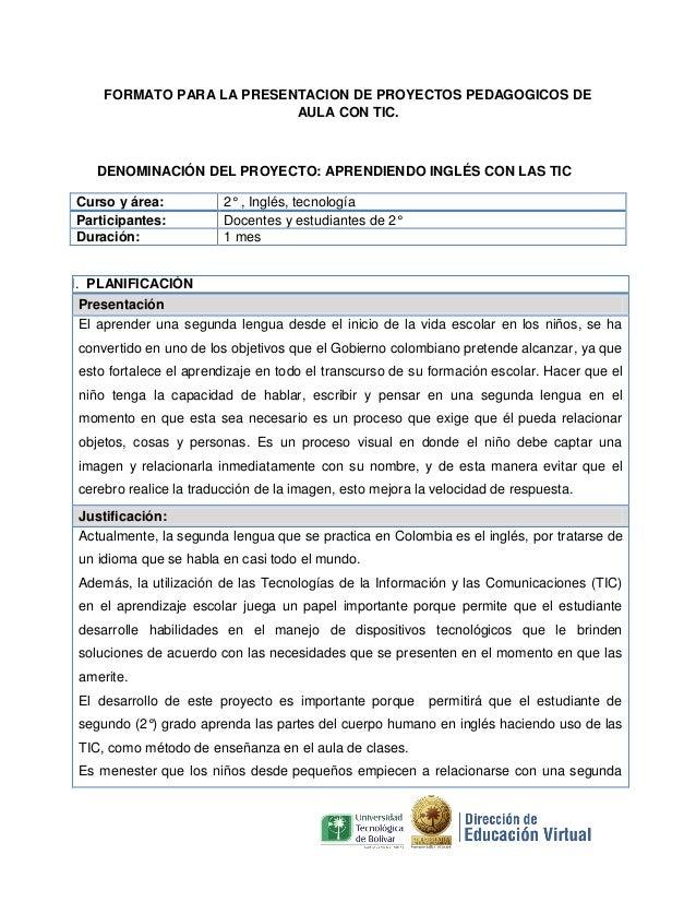 FORMATO PARA LA PRESENTACION DE PROYECTOS PEDAGOGICOS DE AULA CON TIC. DENOMINACIÓN DEL PROYECTO: APRENDIENDO INGLÉS CON L...