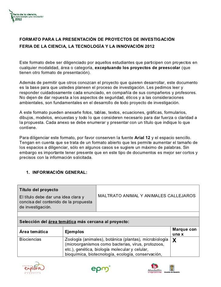 FORMATO PARA LA PRESENTACIÓN DE PROYECTOS DE INVESTIGACIÓNFERIA DE LA CIENCIA, LA TECNOLOGÍA Y LA INNOVACIÓN 2012Este form...