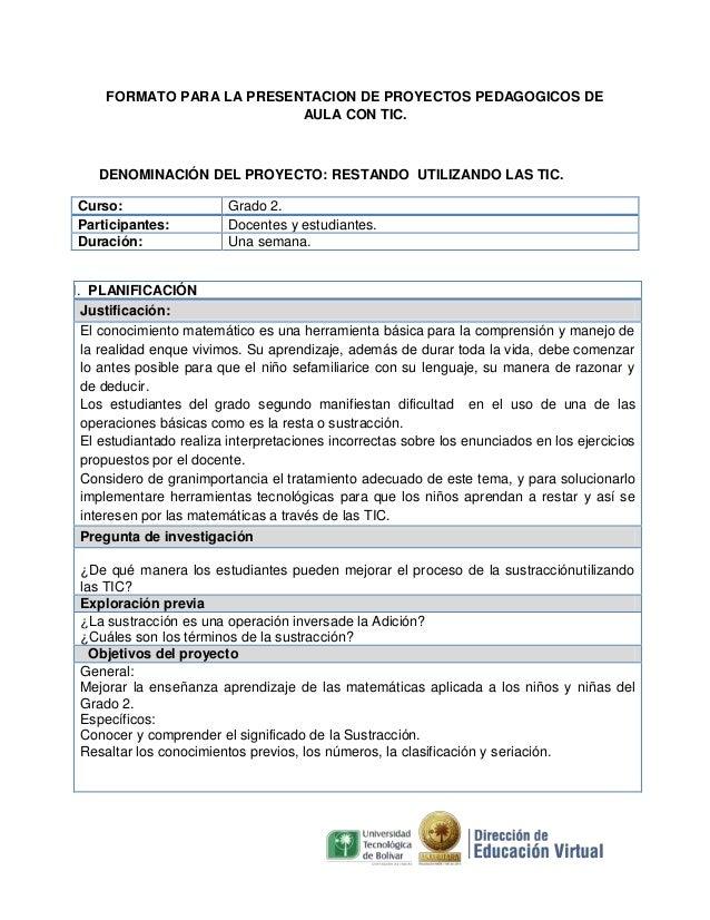 FORMATO PARA LA PRESENTACION DE PROYECTOS PEDAGOGICOS DE AULA CON TIC.  DENOMINACIÓN DEL PROYECTO: RESTANDO UTILIZANDO LAS...