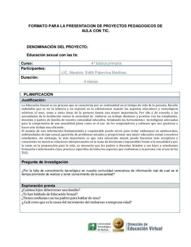 FORMATO PARA LA PRESENTACION DE PROYECTOS PEDAGOGICOS DE                            AULA CON TIC.    DENOMINACIÓN DEL PROY...