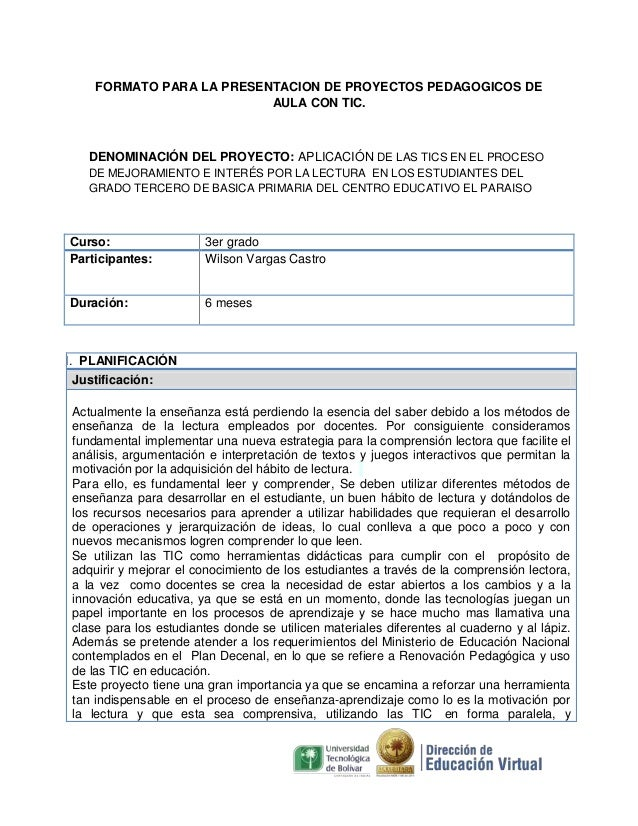 FORMATO PARA LA PRESENTACION DE PROYECTOS PEDAGOGICOS DE AULA CON TIC.  DENOMINACIÓN DEL PROYECTO: APLICACIÓN DE LAS TICS ...