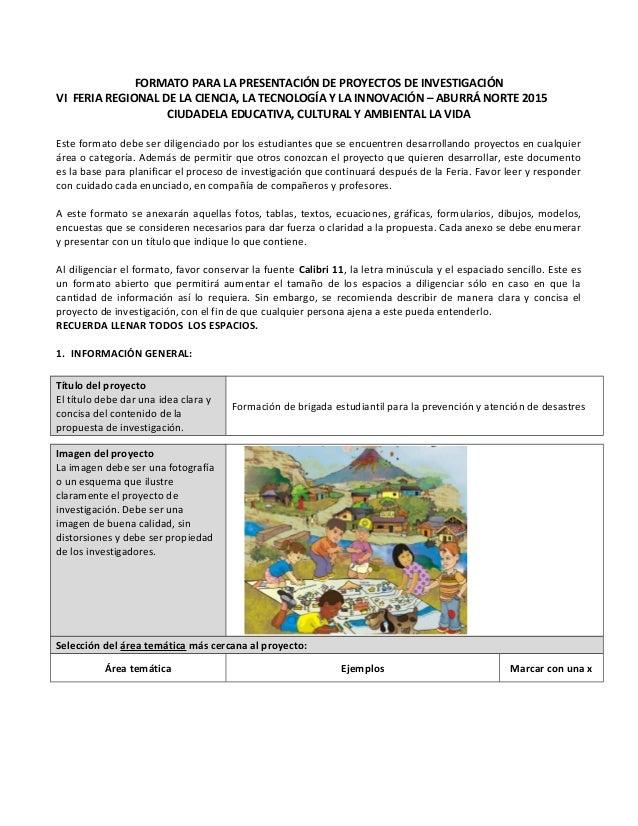FORMATO PARA LA PRESENTACIÓN DE PROYECTOS DE INVESTIGACIÓN VI FERIA REGIONAL DE LA CIENCIA, LA TECNOLOGÍA Y LA INNOVACIÓN ...