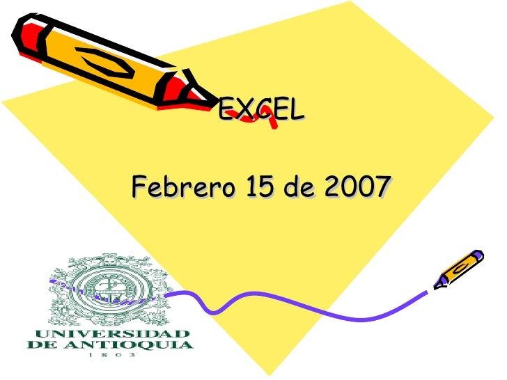 EXCEL Febrero 15 de 2007