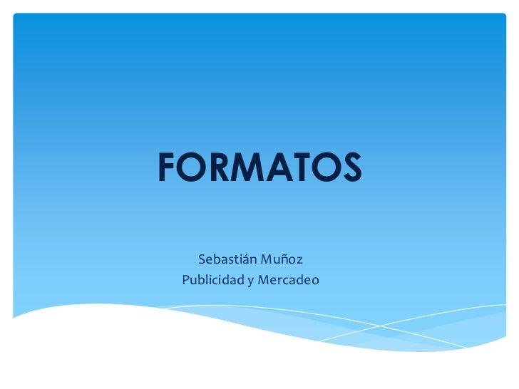 FORMATOS  Sebastián MuñozPublicidad y Mercadeo