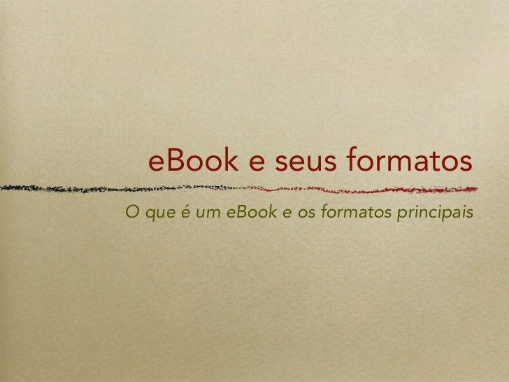 eBook e seus formatosO que é um eBook e os formatos principais