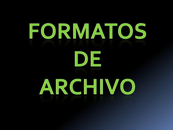 existen muchas clases de archivos deltipo informatico, pero para guardar elarchivo existen muchísimos formatos ycada progr...