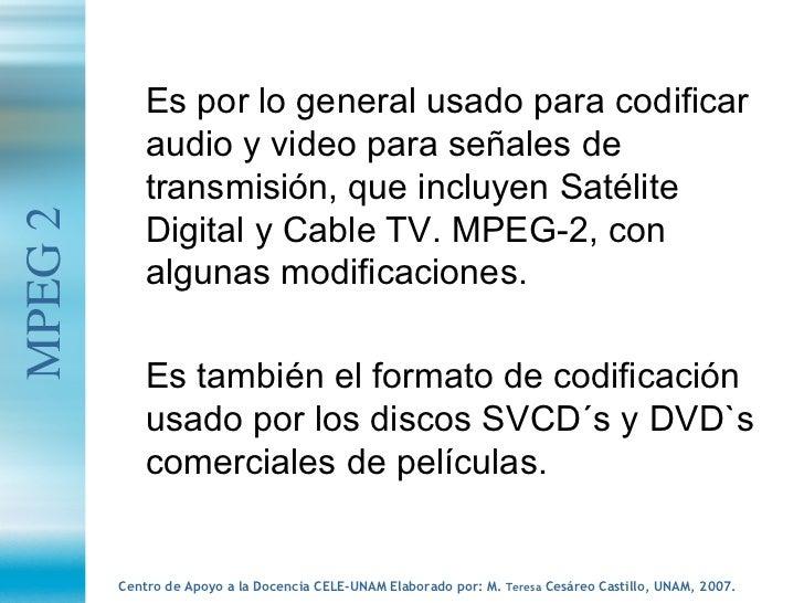 <ul><li>Es por lo general usado para codificar audio y video para señales de transmisión, que incluyen Satélite Digital y ...