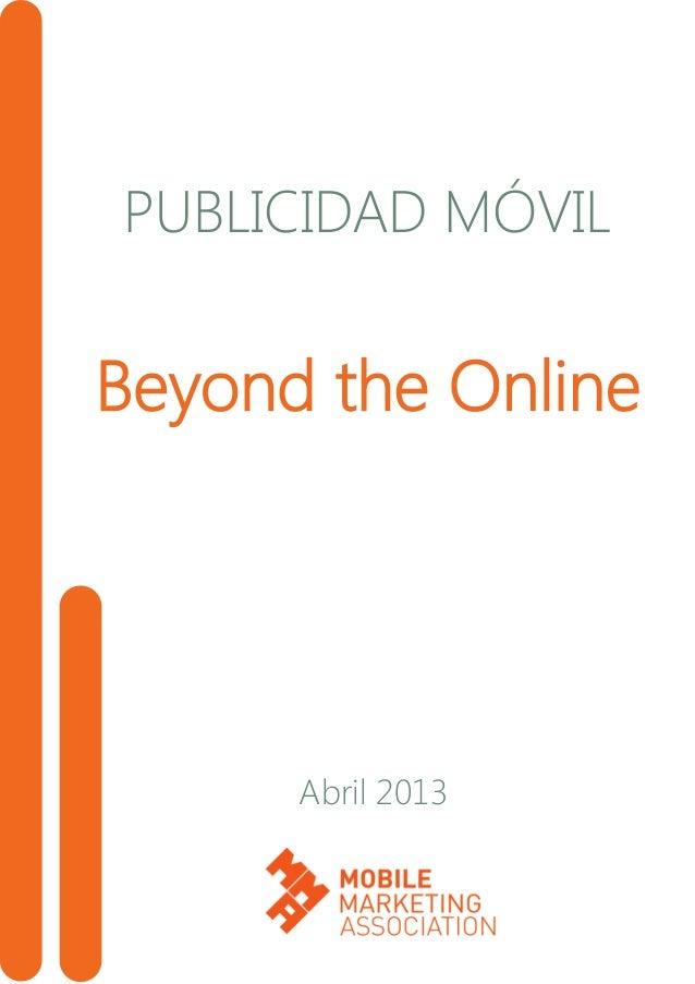 PUBLICIDAD MÓVIL Beyond the Online Abril 2013