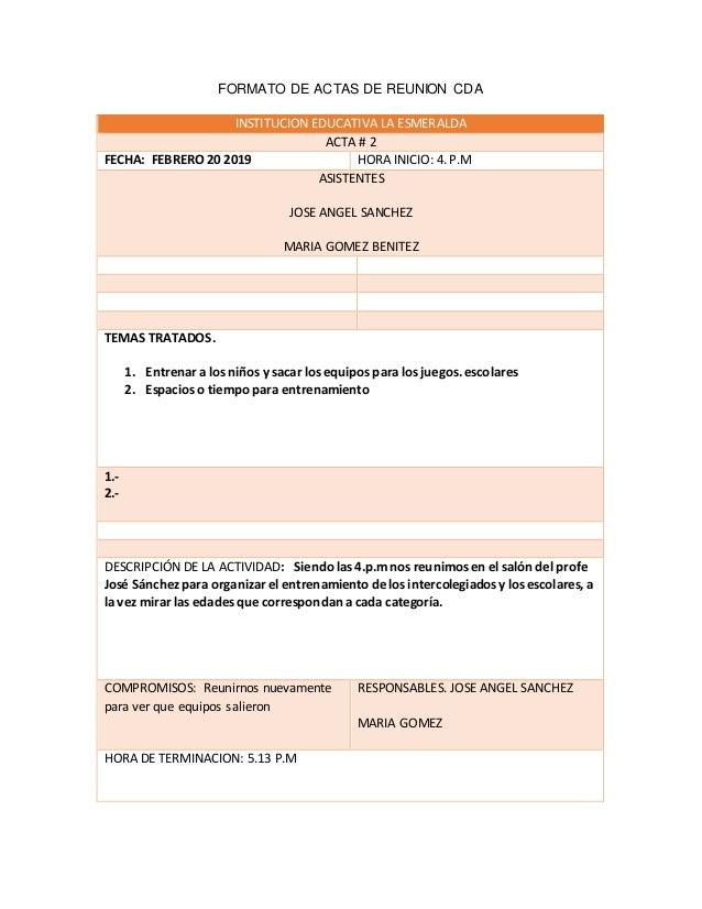 FORMATO DE ACTAS DE REUNION CDA INSTITUCION EDUCATIVA LA ESMERALDA ACTA # 2 FECHA: FEBRERO 20 2019 HORA INICIO: 4. P.M ASI...