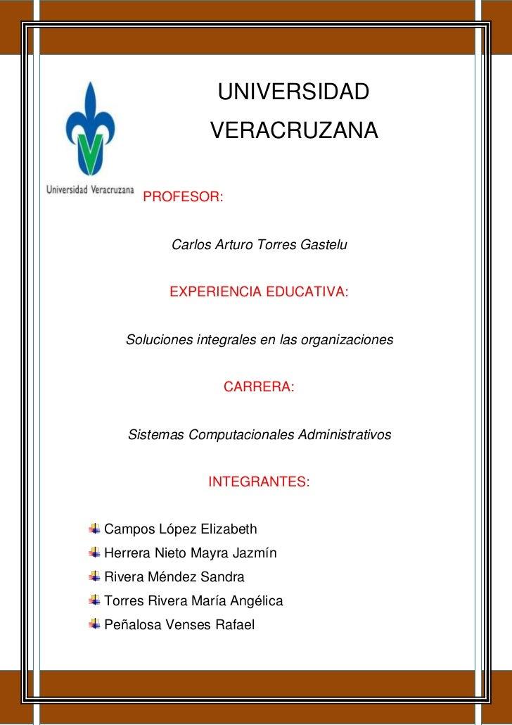 -406400-3175UNIVERSIDAD VERACRUZANAPROFESOR:Carlos Arturo Torres GasteluEXPERIENCIA EDUCATIVA:Soluciones integrales en las...