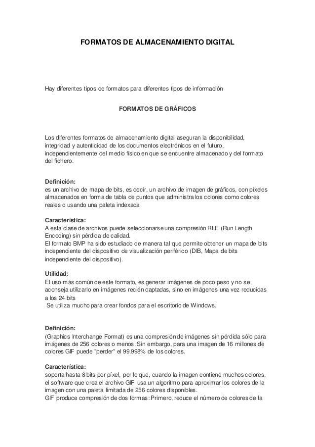 FORMATOS DE ALMACENAMIENTO DIGITAL Hay diferentes tipos de formatos para diferentes tipos de información FORMATOS DE GRÀFI...