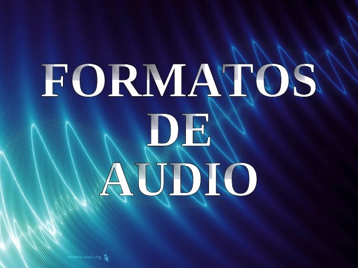 FORMATOS  DE  AUDIO