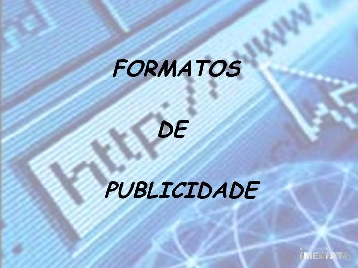 FORMATOS     DE  PUBLICIDADE