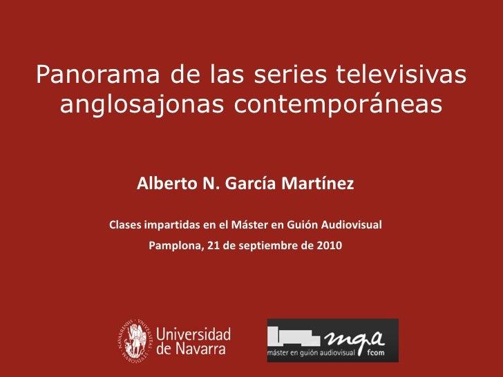 Panorama de las series televisivas   anglosajonas contemporáneas             Alberto N. García Martínez       Clases impar...